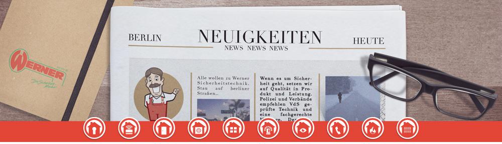 News Neuigkeiten Infos Werner Sicherheitstechnik
