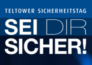 Sicherheitstag Teltow - Sei Dir sicher
